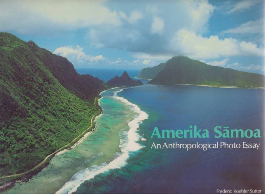 Image for AMERIKA SAMOA An Anthropological Photo Essay