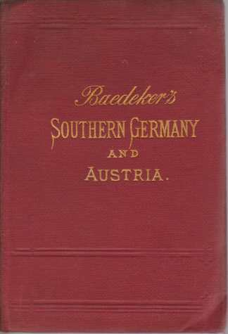 Image for SOUTHERN GERMANY AND AUSTRIA Including Hungary, Dalmatia and Bosnia