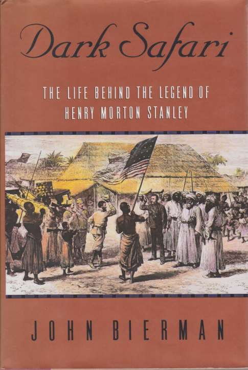 Image for DARK SAFARI The Life Behind the Legend of Henry Morton Stanley