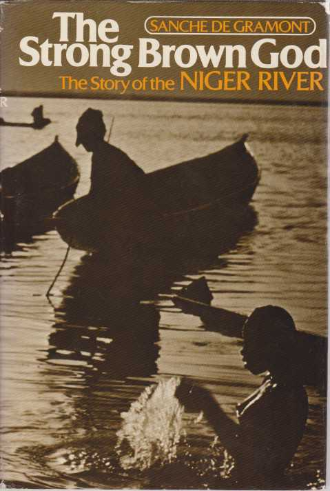 Image for THE STRONG BROWN GOD The Story of the Niger River