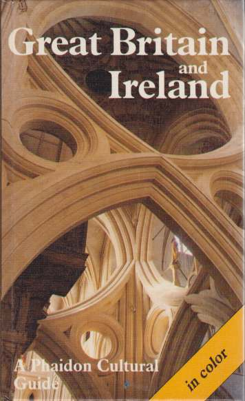 Image for GREAT BRITAIN AND IRELAND A Phaidon Cultural Guide