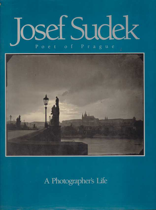 Image for JOSEF SUDEK. POET OF PRAGUE A Photographer's Life