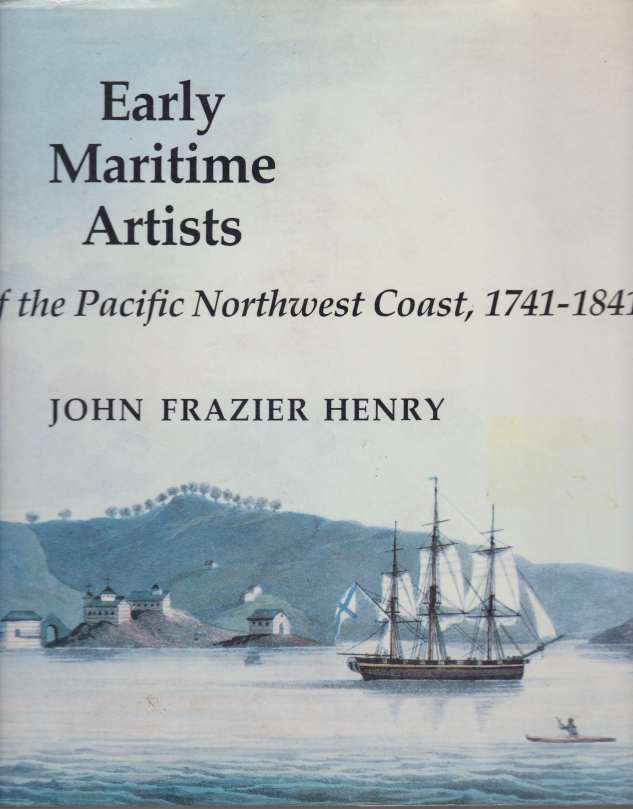 Image for EARLY MARITIME ARTISTS OF THE PACIFIC NORTHWEST COAST, 1741-1841