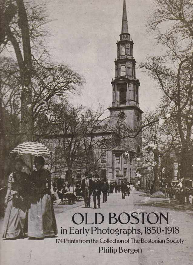 Image for OLD BOSTON IN EARLY PHOTOGRAPHS, 1850-1918 174 Prints from the Collection of the Bostonian Society