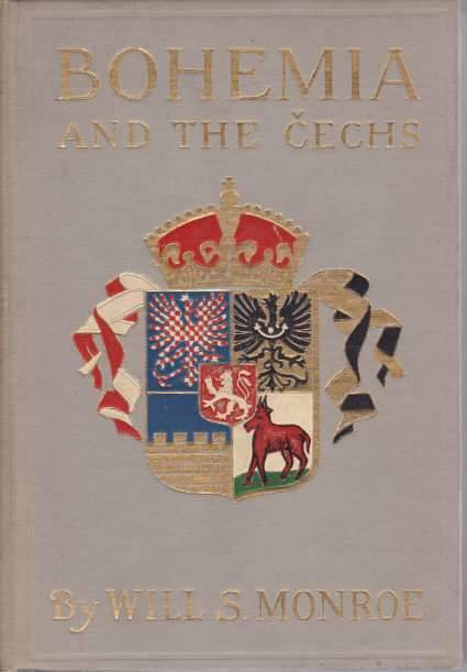 Image for BOHEMIA AND THE CECHS The History, People, Institutions, and the Geography of the Kingdom, Together with Accounts of Moravia and Silesia