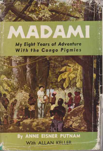 Image for MADAMI My Eight Years of Adventure with the Congo Pigmies