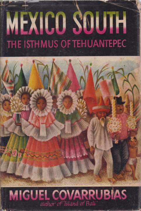 Image for MEXICO SOUTH The Isthmus of Tehuantepec
