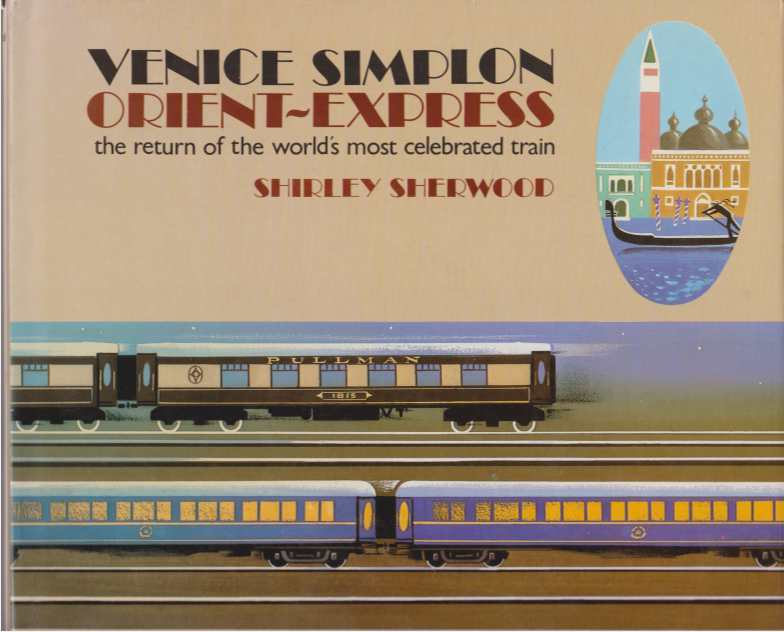 Image for VENICE SIMPLON ORIENT~EXPRESS The Return of the World's Most Celebrated Train