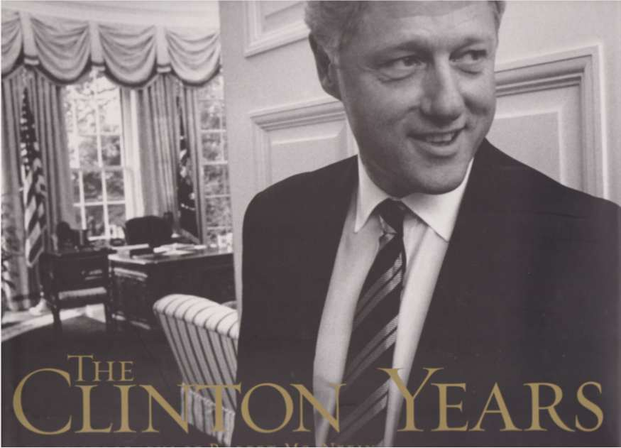 Image for THE CLINTON YEARS The Photographs of Robert McNeely