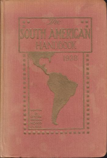 Image for THE SOUTH AMERICAN HANDBOOK 1938 A Year Book and Guide to the Countries and Resources of Latin-America, Inclusive of South and Central America, Mexico, and Cuba