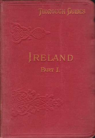 Image for IRELAND [PART 1 AND 2] TWO VOLUME SET Part 1: Northern Counties Including Dublin and Neighbourhood. Part 2: East, West, and South Including Dublin and Howth