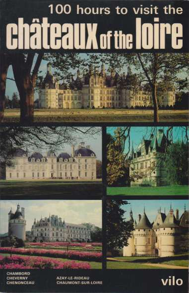 Image for 100 HOURS TO VISIT THE CHÂTEAUX OF THE LOIRE