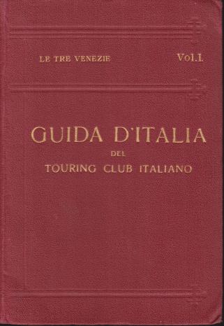 Image for LE TRE VENÉZIE [3 VOLUME SET] Guida D'Italia Del Touring Club Italiano
