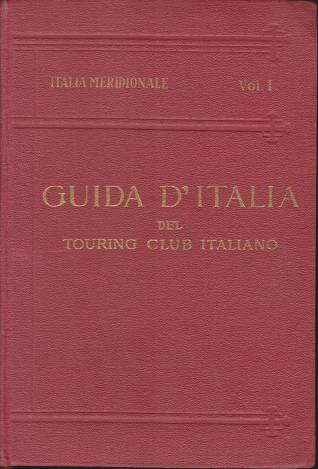 Image for ITALIA MERIDIONALE [TWO VOLUMES SET] Vol. I: Abruzzo, Molise E Puglia. Vol. II: Napoli E Dintorni