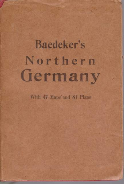 Image for NORTHERN GERMANY As Far As the Bavarian and Australian Frontiers. Handbook for Travellers