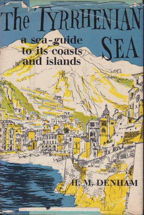 Image for THE TYRRHENIAN SEA A Sea-Guide to its Coasts and Islands