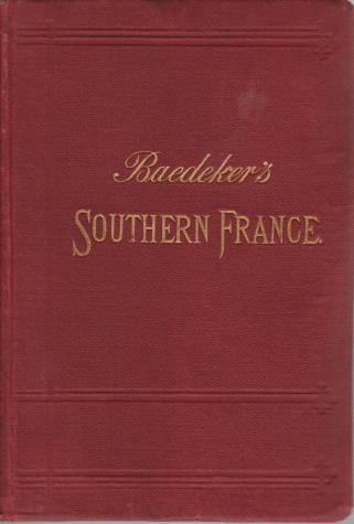Image for SOUTHERN FRANCE From the Loire to the Spanish and Italian Frontiers Including Corsica. Handbook for Travellers