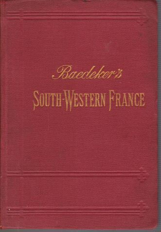 Image for SOUTH-WESTERN FRANCE From the Loire and the Rhone to the Spanish Frontier. Handbook for Travellers