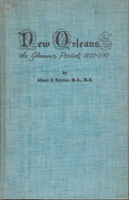 Image for NEW ORLEANS The Glamour Period, 1800-1840