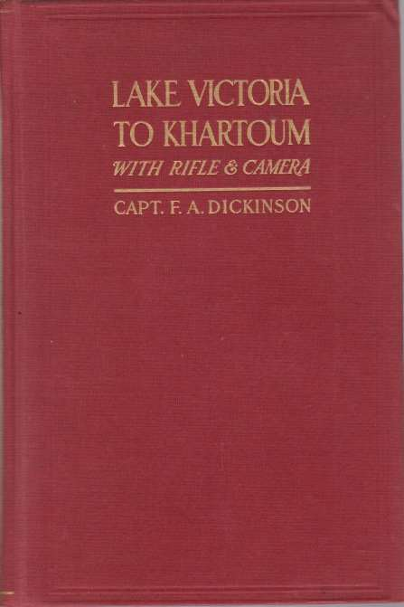 Image for LAKE VICTORIA TO KHARTOUM WITH RIFLE & CAMERA
