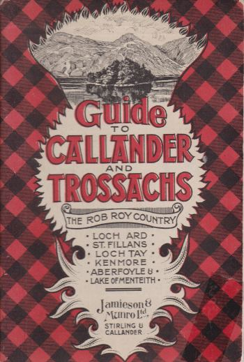 Image for CALLANDER AND THE TROSSACHS With Historical and Descriptive Notes on Loch Ard, St. Fillans, Loch Tay, Kenmore, Aberfoyle, Lake of Menteith, and the Rob Roy Country