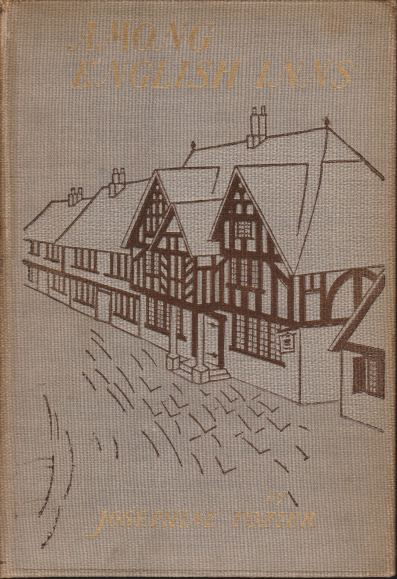 Image for AMONG ENGLISH INNS The Story of a Pilgrimage to Characteristic Spots of Rural England