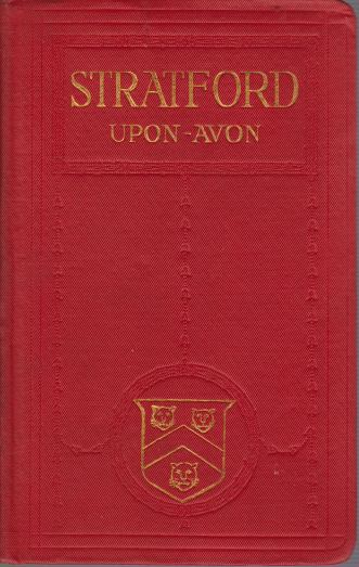 Image for A PICTORIAL AND DESCRIPTIVE GUIDE TO STRATFORD-UPON-AVON The Home of Shakespeare with Excursions in the Neighbourhood