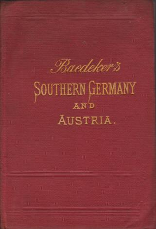 Image for SOUTHERN GERMANY AND AUSTRIA Including Hungary, Dalmatia and Bosnia. Handbook for Travellers