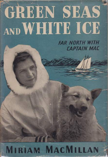 Image for GREEN SEAS AND WHITE ICE Far North with Captain Mac