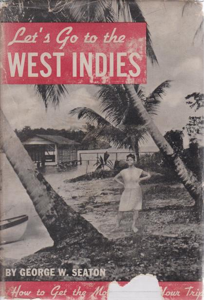 Image for LET'S GO TO THE WEST INDIES How to Get the Most out of Your Trip