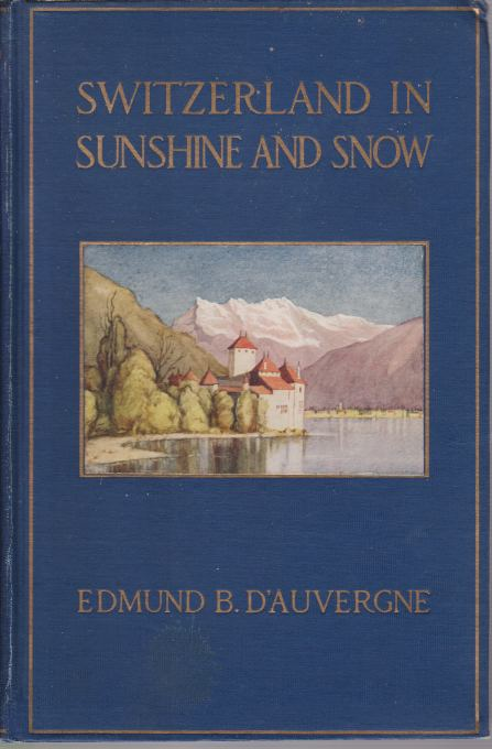 Image for SWITZERLAND IN SUNSHINE AND SNOW