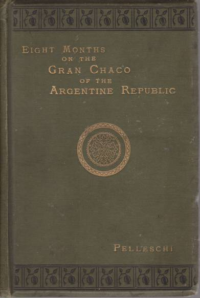 Image for EIGHT MONTHS ON THE GRAN CHACO OF THE ARGENTINE REPUBLIC