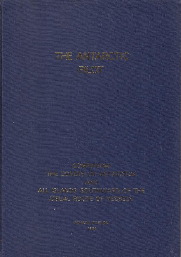 Image for THE ARCTIC PILOT Comprising the Coasts of Antarctica and all Islands Southward of the Usual Route of Vessels