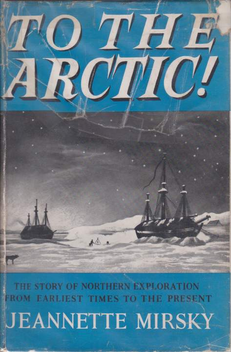 Image for TO THE ARCTIC The Story of Northern Exploration from Earliest Times to the Present