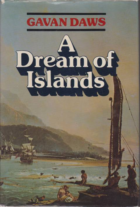 Image for A DREAM OF ISLANDS John Williams, Herman Melville, Walter Murray Gibson, Robert Louis Stevenson, Paul Gauguin