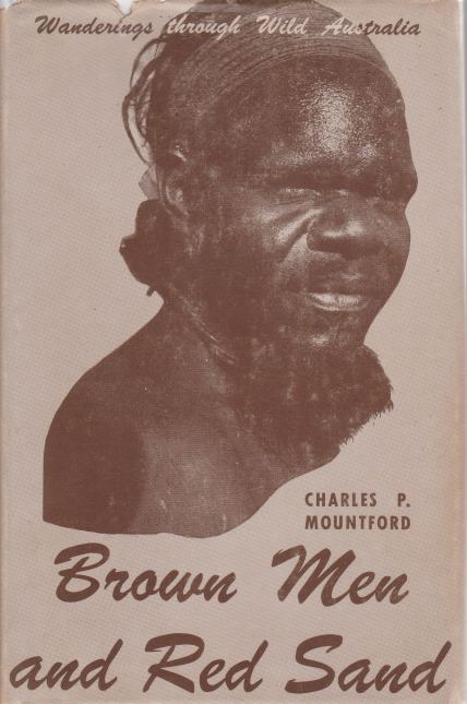 Image for BROWN MEN AND RED SAND Journeyings in Wild Australia