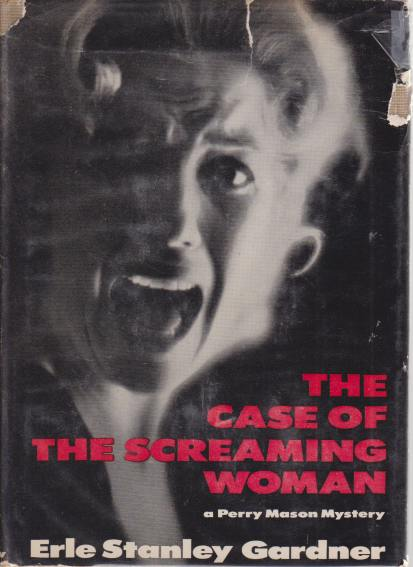 Image for THE CASE OF THE SCREAMING WOMAN A Perry Mason Mystery