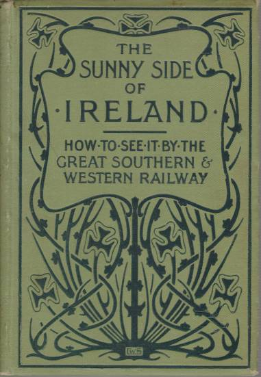 Image for THE SUNNY SIDE OF IRELAND How to See it by the Great Southern and Western Railway