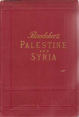 Image for PALESTINE AND SYRIA With Routes through Mesopotamia and Babylonia and the Island of Cyprus