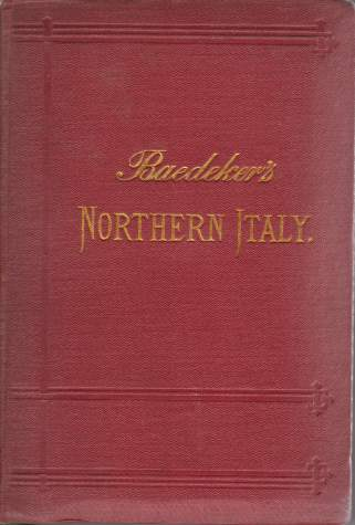 Image for ITALY. HANDBOOK FOR TRAVELLERS First Part: Northern Italy, Including Leghorn, Florence, Ravenna, the Island of Corsica and Routes through France, Switzerland, and Austria.