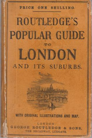 Image for ROUTLEDGE'S GUIDE TO LONDON AND ITS SUBURBS Comprising Descriptions of all its Points of Interest