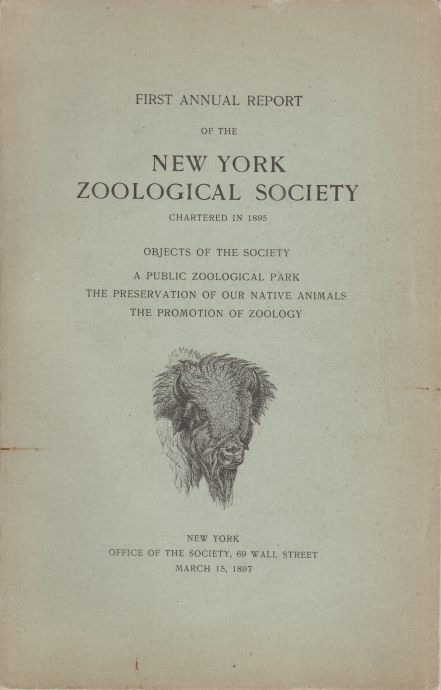 Image for FIRST ANNUAL REPORT OF THE NEW YORK ZOOLOGICAL SOCIETY. CHARTERED IN 1895 Objects of the Society. a Public Zoological Park. the Preservation of Our Native Animals. the Promotion of Zoology