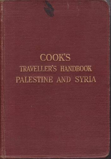 Image for THE TRAVELLER'S HANDBOOK FOR PALESTINE AND SYRIA With an Appendix on the Historical Interest of the Sites and Monuments of Palestine by J. Garstang