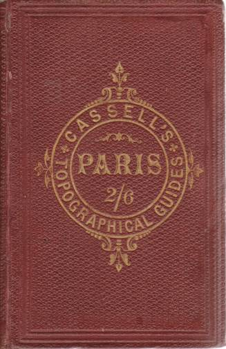 Image for CASSELL'S GUIDE TO PARIS With Views of Public Buildings, Plans, Etc. Daily Itineraries, List of Hotels, Lodging Houses, Restaurants, Etc.