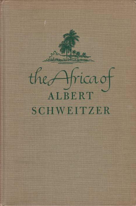 Image for THE AFRICA OF ALBERT SCHWEITZER