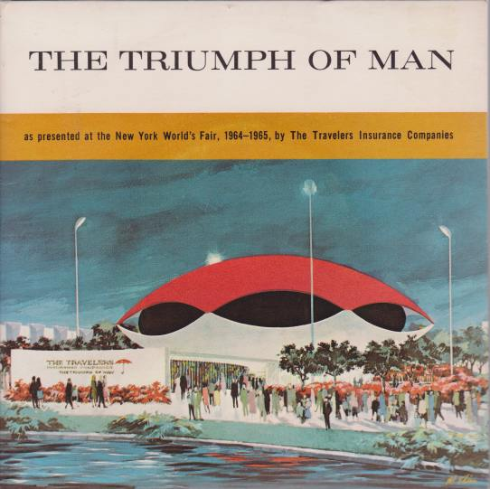 Image for THE TRIUMPH OF MAN As Presented a the New York World's Fair, 1964-1965, by the Travelers Insurance Companies