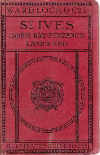 Image for A PICTORIAL AND DESCRIPTIVE GUIDE TO ST. IVES Carbis Bay, Penzance, Land's End and the Isles of Scilly