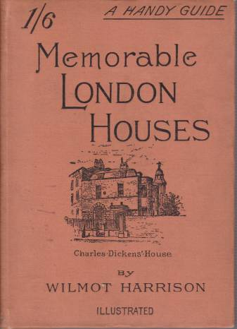 Image for MEMORABLE LONDON HOUSES A Handy Guide with Illustrative Anectodes and a Reference Plan by Wilmot Harrison