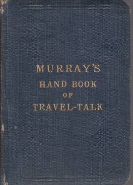 Image for MURRAY'S HANDBOOK OF TRAVEL-TALK Being a Collection of Questions, Phrases, and Vocabularies in English, French, German, & Italian