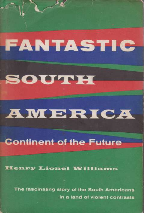 Image for FANTASTIC SOUTH AMERICA Continent of the Future